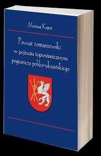 Powiat_tomaszowski_w_pejzazu_toponimicznym_pogranicza_polsko_ukrainskiego