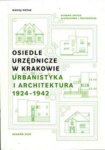 Osiedle_urzednicze_w_Krakowie._Urbanistyka_i_architektura_1924_1942._Wydanie_drugie__uzupelnione_i_rozszerzone