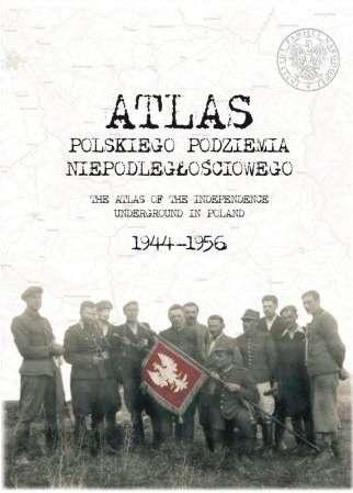 Atlas_polskiego_podziemia_niepodleglosciowego._The_Atlas_of_the_Independence_Underground_in_Poland_1944_1956