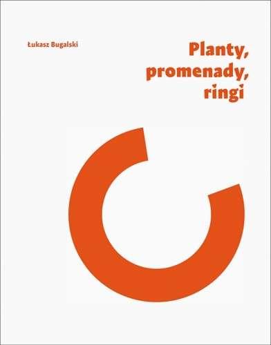 Planty__promenady__ringi._Srodmiejskie_zalozenia_pierscieniowe_Gdanska__Poznania__Wroclawia_i_Krakowa