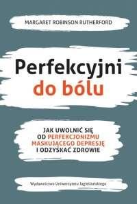 Perfekcyjni_do_bolu._Jak_uwolnic_sie_od_perfekcjonizmu_maskujacego_depresje_i_odzyskac_zdrowie