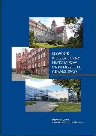 Slownik_biograficzny_historykow_Uniwersytetu_Gdanskiego