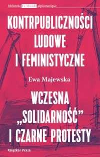 Kontrpublicznosci_ludowe_i_feministyczne._Wczesna__solidarnosc__i_czarne_protesty