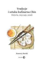 Tradycje_i_sztuka_kulinarna_Chin._Historia__zwyczaje__smaki._wydanie_II._Rozszerzone_i_uaktualnione