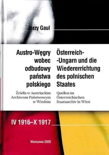 Austro_Wegry_wobec_odbudowy_panstwa_polskiego._Zrodla_w_Austriackim_Archiwum_Panstwowym_w_Wiedniu_IV_1916_X_1917