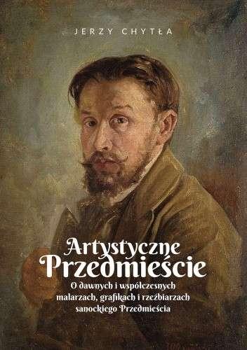 Artystyczne_Przedmiescie._O_dawnych_i_wspolczesnych_malarzach__grafikach_i_rzezbiarzach_sanockiego_Przedmiescia