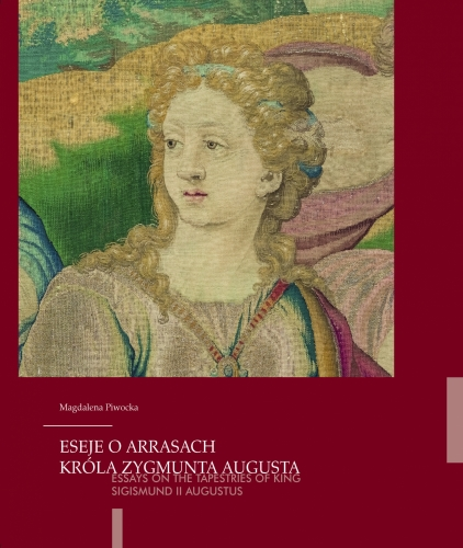 Eseje_o_arrasach_krola_Zygmunta_Augusta._Essays_on_the_Tapestries_of_King_Sigismund_II_Augustus