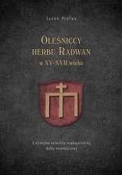 Olesniccy_herbu_Radwan_w_XV_XVII_wieku._Z_dziejow_szlachty_malopolskiej_doby_nowozytnej