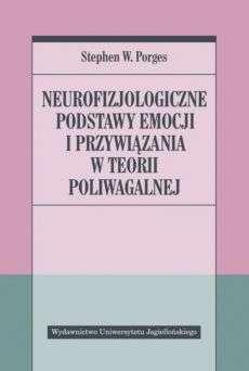 Neurofizjologiczne_podstawy_emocji_i_przywiazania_w_teorii_poliwagalnej