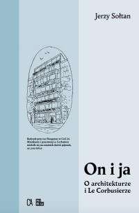 On_i_ja._O_architekturze_i_Le_Corbusierze