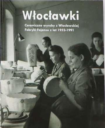 Wloclawki._Ceramiczne_wyroby_z_Wloclawskiej_Fabryki_Fajansu_z_lat_1952_1991