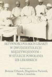 Aktywnosci_polskich_lekarzy_w_dwudziestoleciu_miedzywojennym___w_stulecie_powolania_izb_lekarskich
