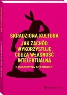 Skradziona_kultura._Jak_Zachod_wykorzystuje_cudza_wlasnosc_intelektualna