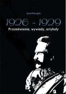 Jozef_Pilsudski_1926_1929._Przemowienia__wywiady__artykuly