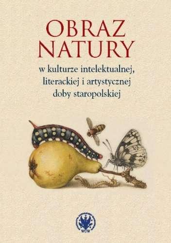Obraz_natury_w_kulturze_intelektualnej__literackiej_i_artystycznej_doby_staropolskiej