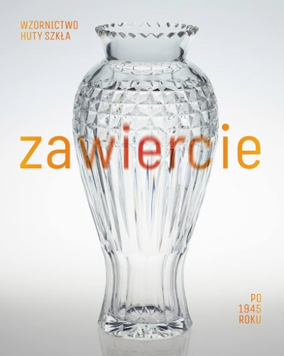 Zawiercie._Wzornictwo_huty_szkla_po_1945._Design_of_Zawiercie_glassworks