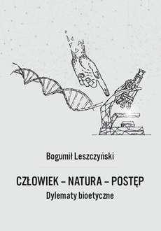 Czlowiek_natura_postep._Dylematy_bioetyczne