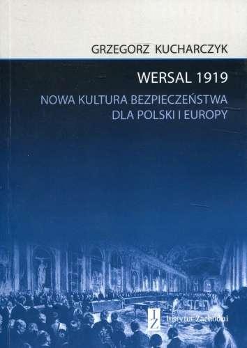 Wersal_1919._Nowa_kultura_bezpieczenstwa_dla_Polski_i_Europy