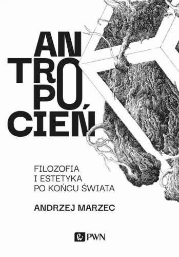 Antropocien._Filozofia_i_estetyka_po_koncu_swiata