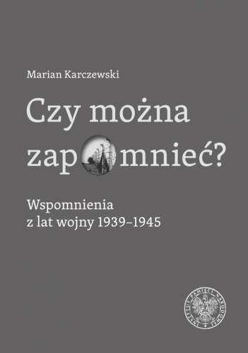 Czy_mozna_zapomniec__Wspomnienia_z_lat_wojny_1939_1945