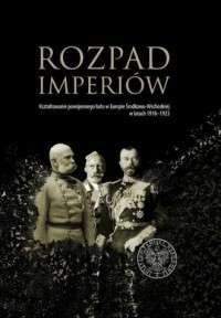 Rozpad_imperiow._Ksztaltowanie_powojennego_ladu_w_Europie_Srodkowo_Wschodniej_w_latach_1918_1923