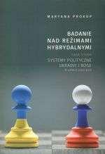 Badanie_nad_rezimami_hybrydalnymi._Case_study._Systemy_Polityczne_Ukrainy_i_Rosji_w_latach_200_2012