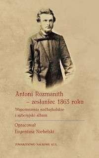 Antoni_Rozmanith___zeslaniec_1863_roku._Wspomnienia_nadbajkalskie_i_syberyjski_album