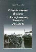 Dziennik_z_okresu_oblezenia_i_okupacji_rosyjskiej_Przemysla_w_1915_roku
