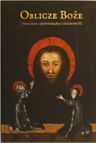 Oblicze_Boze._Teologia__ikonografia__duchowosc
