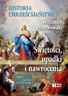 Historia_chrzescijanstwa._Swietosci__upadki_i_nawrocenia__t._2._Od_XVI_do_XXI_wieku