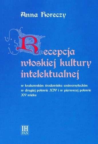 Recepcja_wloskiej_kultury_intelektualnej_w_krakowskim_srodowisku_uniwersyteckim_w_drugiej_polowie_XIV_i_w_pierwszej_polowie_XV_wieku