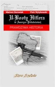 U_Booty_Hitlera_w_Ameryce_Poludniowej._Prawdziwa_historia