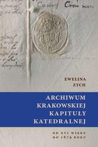 Archiwum_Krakowskiej_Kapituly_Katedralnej_od_XVI_wieku_do_1879_roku