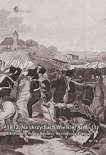 1812._Na_skrzydlach_Wielkiej_Armii__3_._X_K__Prusacy__Polacy__Bawarzy__Westfalczycy__Francuzi_