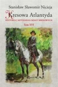 Kresowa_Atlantyda._Historia_i_mitologia_miast_kresowych._T._XVI