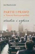 Partie_i_prawo_w_Trzeciej_Rzeczypospolitej._Studia_i_szkice