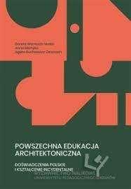 Powszechna_edukacja_architektoniczna._Doswiadczenia_polskie_i_ksztalcenie_incydentalne
