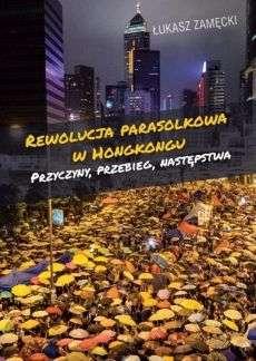 Rewolucja_parasolkowa_w_Hongkongu._Przyczyny__przebieg__nastepstwa