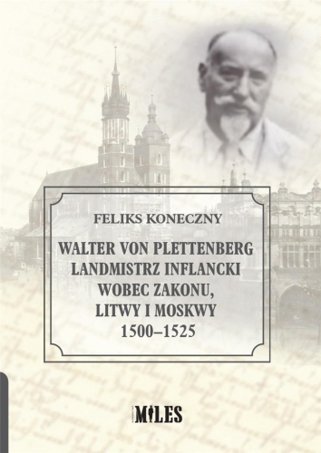 Walter_von_Plettenberg__landmistrz_inflancki_wobec_zakonu__Litwy_i_Moskwy_1500_1525