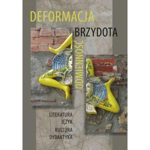 Deformacja___brzydota___odmiennosc._Literatura__jezyk__kultura__dydaktyka