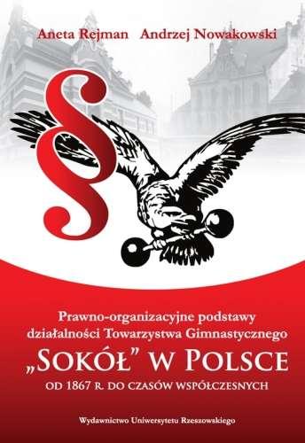 Prawno_organizacyjne_podstawy_dzialalnosci_Towarzystwa_Gimnastycznego__Sokol__w_Polsce._Od_1867_r._do_czasow_wspolczesnych
