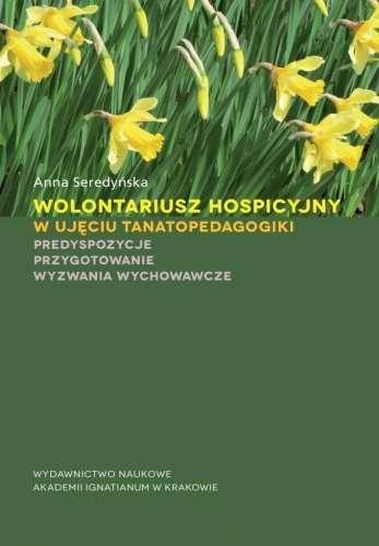 Wolontariusz_hospicyjny_w_ujeciu_tanatopedagogiki._Predyspozycje__przygotowanie__wyzwania_wychowawcze