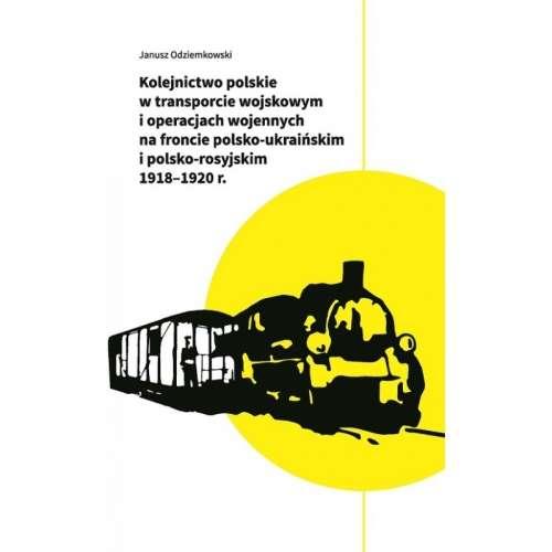 Kolejnictwo_polskie_w_transporcie_wojskowym_i_operacjach_wojennych_na_froncie_polsko_ukrainskim_i_polsko_rosyjskim_1918_1920_r.