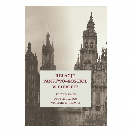 Relacje_panstwo_Kosciol_w_Europie._Studium_prawa_obowiazujacego_w_Polsce_i_w_Hiszpanii