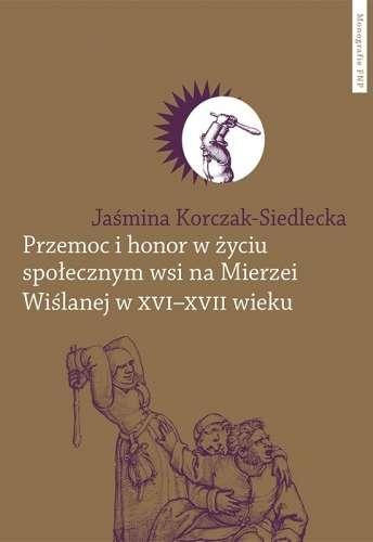 Przemoc_i_honor_w_zyciu_spolecznym_wsi_na_Mierzei_Wislanej_w_XVI_XVII_wieku