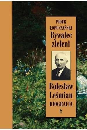 Bywalec_zieleni._Boleslaw_Lesmian._Biografia