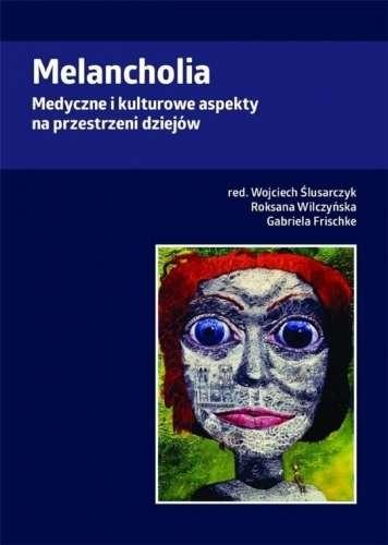 Melancholia._Medyczne_i_kulturowe_aspekty_na_przestrzeni_dziejow
