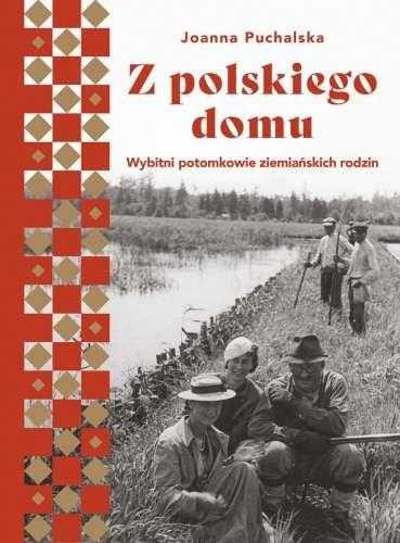 Z_polskiego_domu._Wybitni_potomkowie_ziemianskich_rodzin