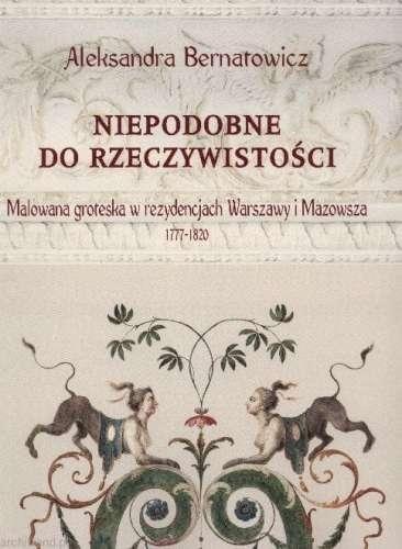 Niepodobne_do_rzeczywistosci._Malowana_groteska_w_rezydencjach_Warszawy_i_Mazowsza_1777_1820