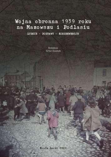 Wojna_obronna_1939_roku_na_Mazowszu_i_Podlasiu._Ludzie___postawy___konsekwencje